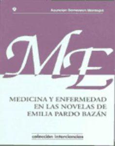 Medicina y enfermedad en las novelas de Emilia Pardo Bazán