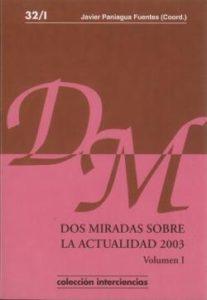 Dos miradas sobre la actualidad 2003. Volumen I