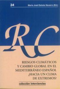 Riesgos climáticos y cambio global en el Mediter´´áneo español. ¿Hacia un clima de extremos?