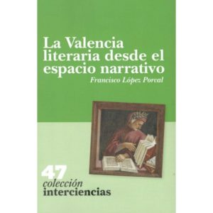 La Valencia literaria desde el espacio narrativo