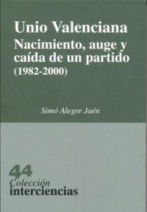 Unió Valenciana. Nacimiento, auge y caída de un partido (1982-2000)